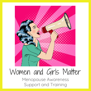 Women and Girls Matter. menopause awareness, support and training